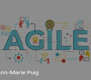 Ann Marie Puig provides insight into why Scrum and Agile are important in business